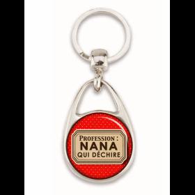 """Porte clé """"Profession: Nana qui déchire"""""""