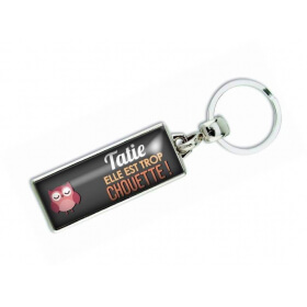 Porte clés 'Tatie elle est trop chouette' - Em creation - Em création