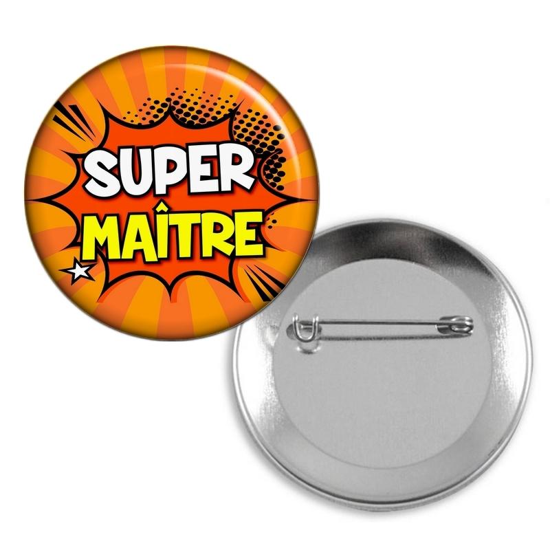 Badge Super Maître d'école - idée cadeau Maître d'école