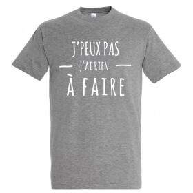 Tee-shirt j'peux pas j'ai rien à faire